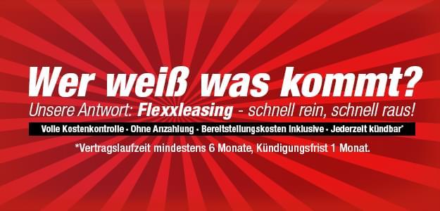Wer weiß was kommt – das Flexxleasing für alle Fälle!